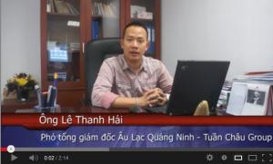 Video – Cảm nhận của ông Lê Thanh Hải – Phó TGĐ Âu Lạc